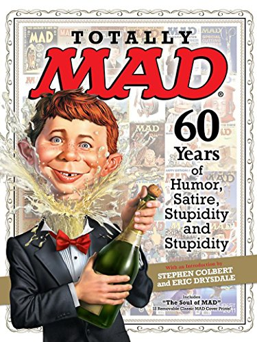 9781618930309: Totally Mad 60 Years of Humor, Satire, Stupidity and Stupidity