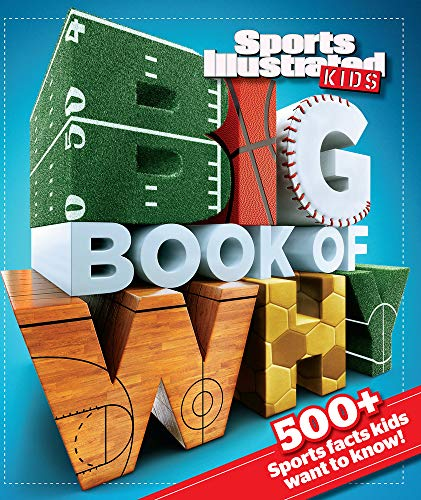 Sports Illustrated Kids Big Book of Why Sports Edition: Sports Illustrated Kids; The Editors of ...