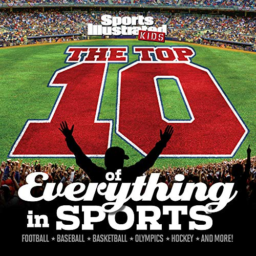 9781618930798: The Top 10 of Everything in Sports (Sports Illustrated Kids Top 10 Lists)