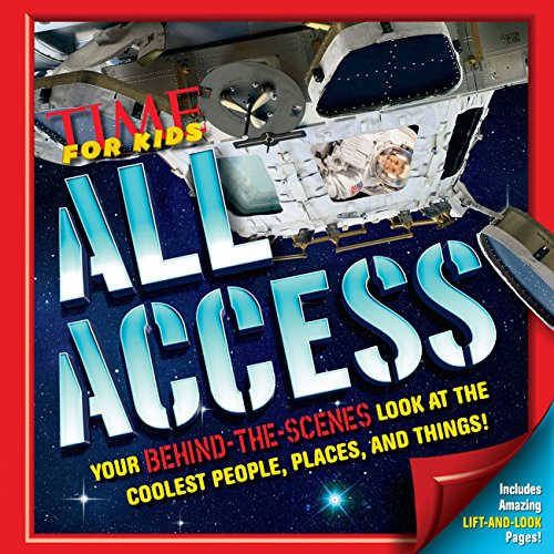Time For Kids All Access: Your Behind-the-Scenes Look at the Coolest People, Places and Things!: ...