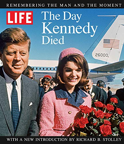 9781618931351: The Day Kennedy Died: Remembering the Man and the Moment (Life (Life Books))
