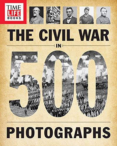 9781618931481: TIME-LIFE The Civil War in 500 Photographs