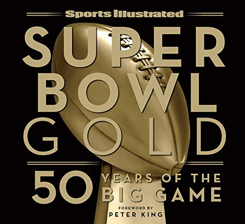 9781618931542: Sports Illustrated Super Bowl Gold: 50 Years of the Big Game