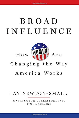 9781618931559: Broad Influence: How Women Are Changing the Way America Works