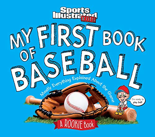 9781618931672: My First Book of Baseball: A Rookie Book (a Sports Illustrated Kids Book)