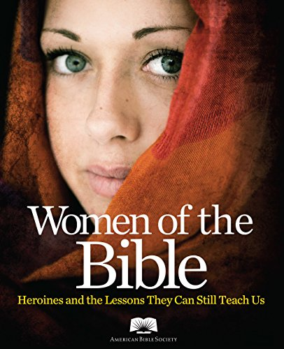 9781618933676: American Bible Society Women of the Bible: Heroines and the Lessons They Can Still Teach Us