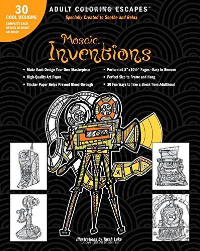 9781618946492: Adult Coloring Escapes Coloring Books for Adults - Mosaic Inventions Featuring 30 Stress Relieving Designs New and Retro Technology and Machines