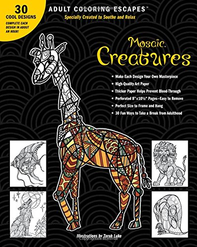 9781618946508: Adult Coloring Escapes Coloring Books for Adults - Mosaic Creatures Featuring 30 Stress Relieving Designs of Animals and Mythical Creatures