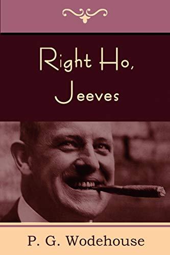 Right Ho, Jeeves: Wodehouse, P. G.