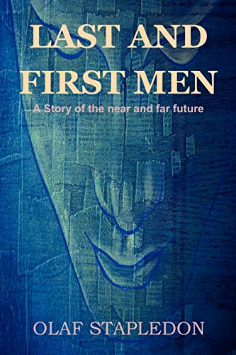 9781618950468: Last and First Men: A Story of the Near and Far Future