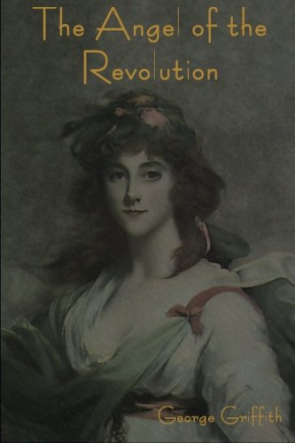 9781618950741: The Angel of the Revolution