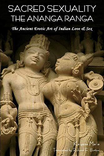 Sacred Sexuality: The Ananga Ranga or the: Kalyana Malla
