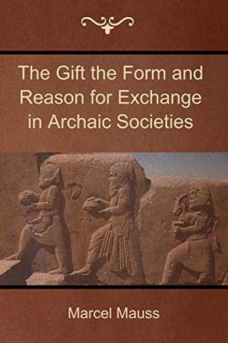 9781618952332: The Gift the Form and Reason for Exchange in Archaic Societies