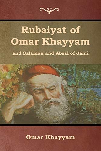 9781618955371: Rubaiyat of Omar Khayyam and Salaman and Absal of Jami