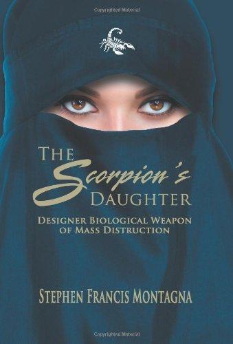 9781618971920: The Scorpion's Daughter: Designer Biological Weapon of Mass Destruction