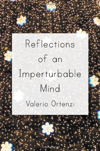 Reflections of an Imperturbable Mind: Ortenzi, Valerio