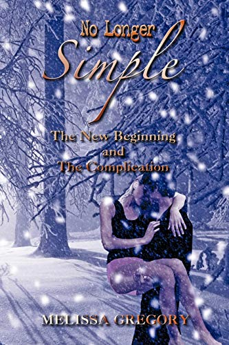 9781618974129: No Longer Simple: The New Beginning and the Complication