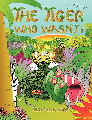 9781618974792: The Tiger Who Wasn't!