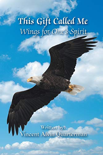 9781618975324: This Gift Called Me: Wings for One's Spirit
