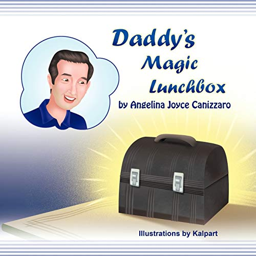 Daddys Magic Lunchbox: Angelina Joyce Canizzaro
