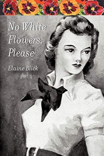 No White Flowers, Please: Elaine Blick