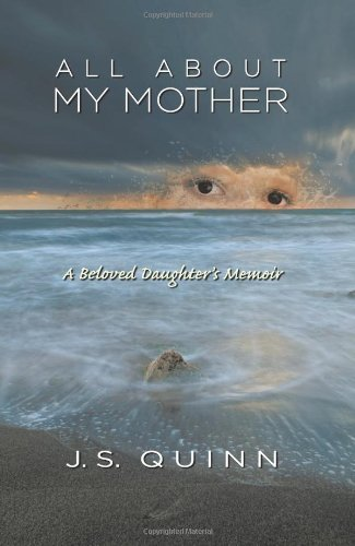 9781618976574: All about My Mother: A Beloved Daughter's Memoir