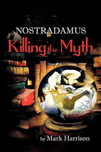 9781618977854: Nostradamus: Killing the Myth