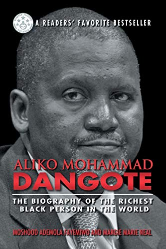 9781618978851: Aliko Mohammad Dangote: The Biography of the Richest Black Person in the World