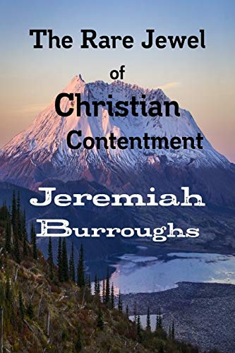 9781618980670: The Rare Jewel of Christian Contentment