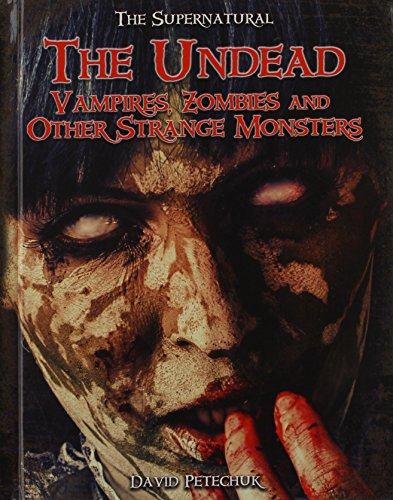 9781619000704: The Undead: Vampires, Zombies, And Other Strange Monsters (The Supernatural)