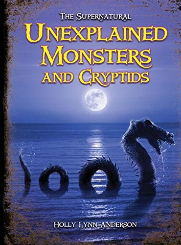 9781619000711: Unexplained Monsters and Cryptids (The Supernatural)