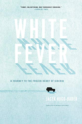 9781619020115: White Fever: A Journey to the Frozen Heart of Siberia