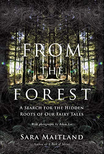 9781619020146: From the Forest: A Search for the Hidden Roots of our Fairytales