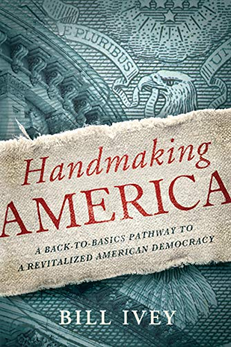9781619020535: Handmaking America: A Back-to-Basics Pathway to a Revitalized American Democracy
