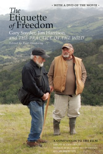 "9781619020566: The Etiquette of Freedom: Gary Snyder, Jim Harrison And""the Practice of the Wild"""
