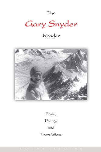 9781619020627: The Gary Snyder Reader: Prose, Poetry, and Translations, 1952-1998