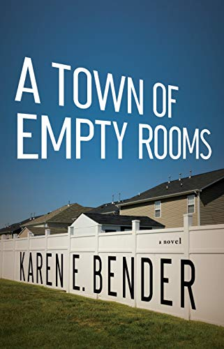 A Town of Empty Rooms (Signed First Edition): Karen E. Bender