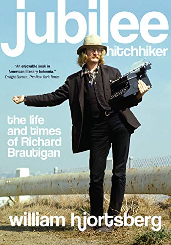 9781619021051: Jubilee Hitchhiker: The Life and Times of Richard Brautigan
