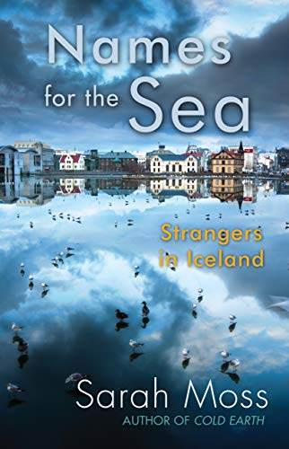 9781619021228: Names for the Sea: Strangers in Iceland