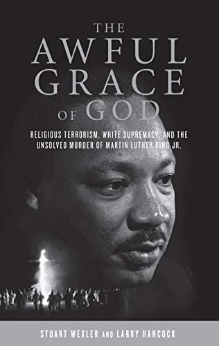 9781619021549: The Awful Grace of God: Religious Terrorism, White Supremacy, and the Unsolved Murder of Martin Luther King, Jr.