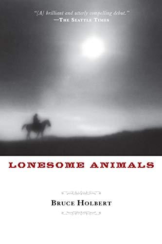 Lonesome Animals: Holbert, Bruce