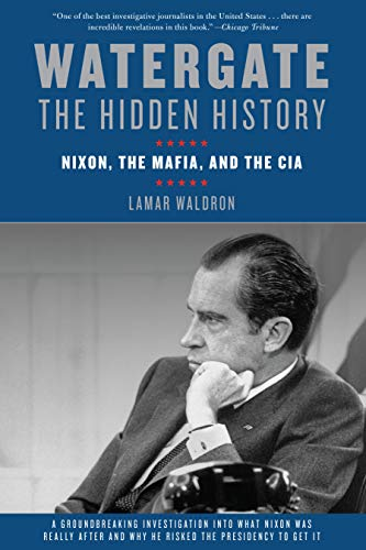 9781619021624: Watergate: The Hidden History: Nixon, The Mafia, and The CIA