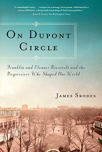 9781619021655: On Dupont Circle: Franklin and Eleanor Roosevelt and the Progressives Who Shaped Our World