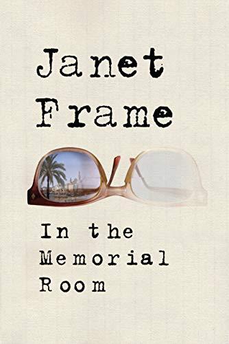In the Memorial Room: A Novel: Frame, Janet