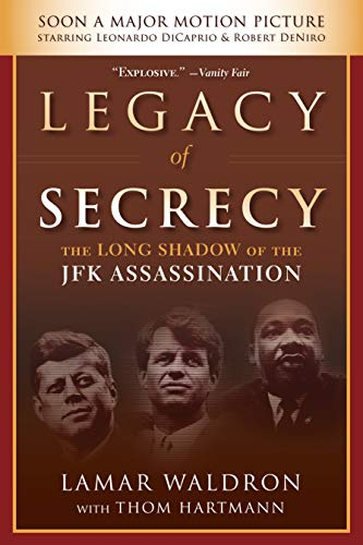 Legacy of Secrecy: The Long Shadow of the JFK Assassination (9781619021907) by Lamar Waldron; Thom Hartmann