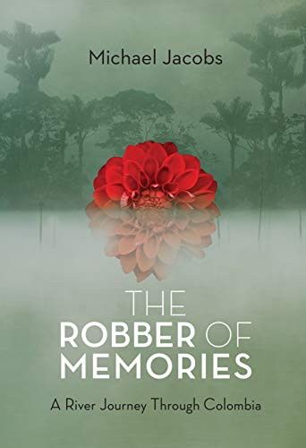 9781619021969: The Robber of Memories: A River Journey Through Colombia