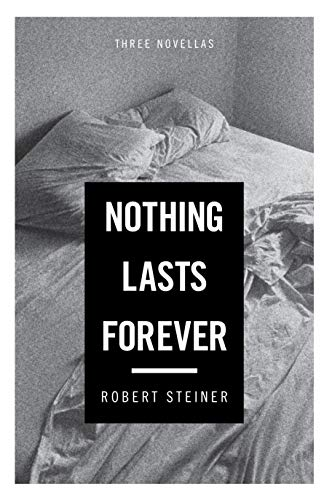 9781619022317: Nothing Lasts Forever: Three Novellas