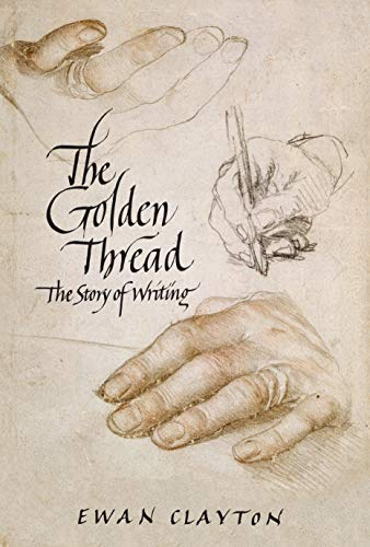 9781619022423: The Golden Thread: A History of Writing