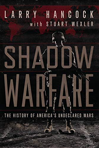 9781619022447: Shadow Warfare: The History of America's Undeclared Wars