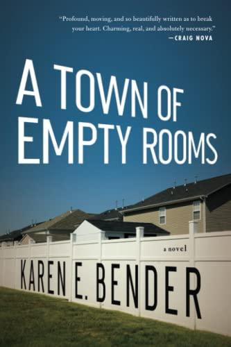 A Town of Empty Rooms: A Novel: Bender, Karen E.